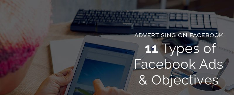 11 Types of facebook ads & objectives